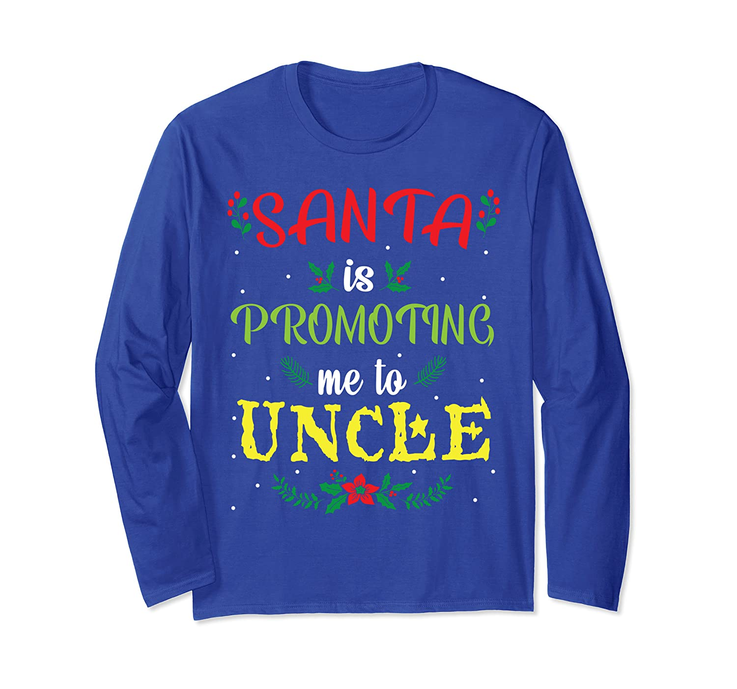 Flower Snow Santa Is Promoting Me To Uncle Merry Christmas Long Sleeve T-Shirt-Cotoa