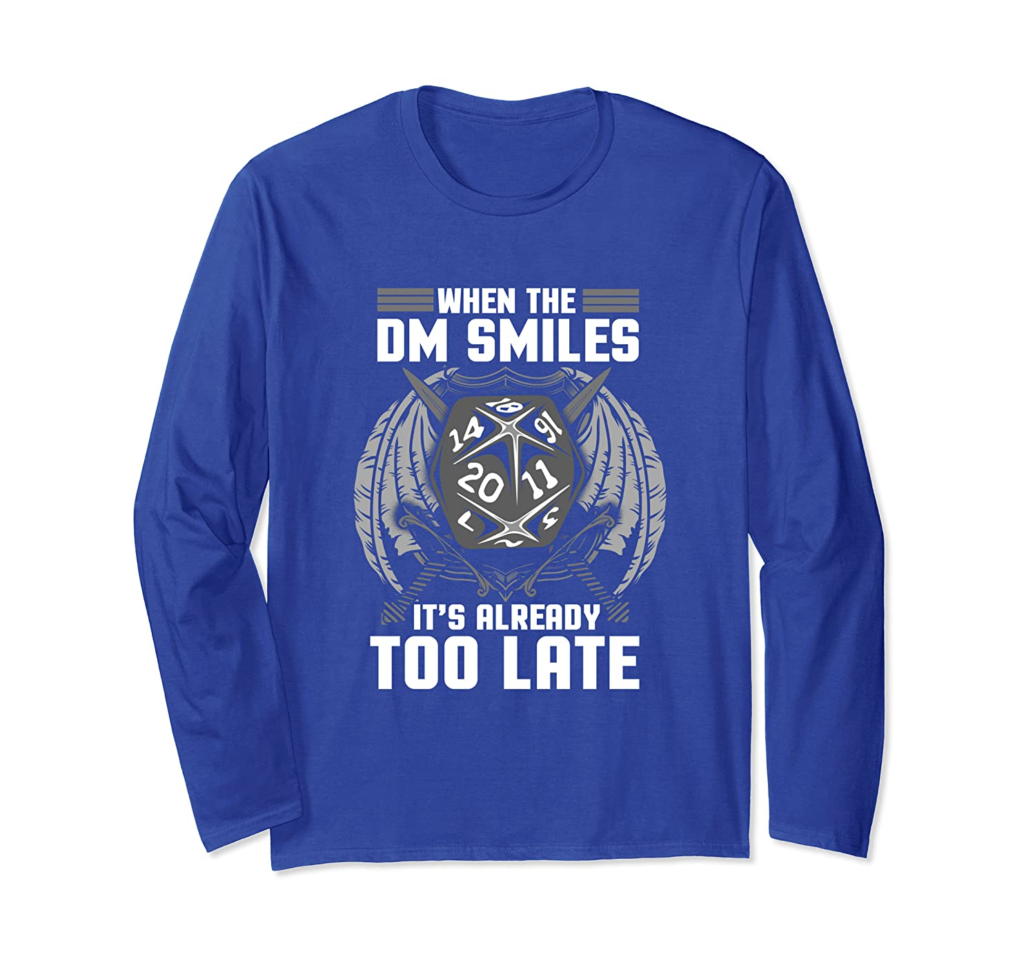 Funny When the DM Smiles, It's Already Too Late Long Sleeve T-Shirt-TH