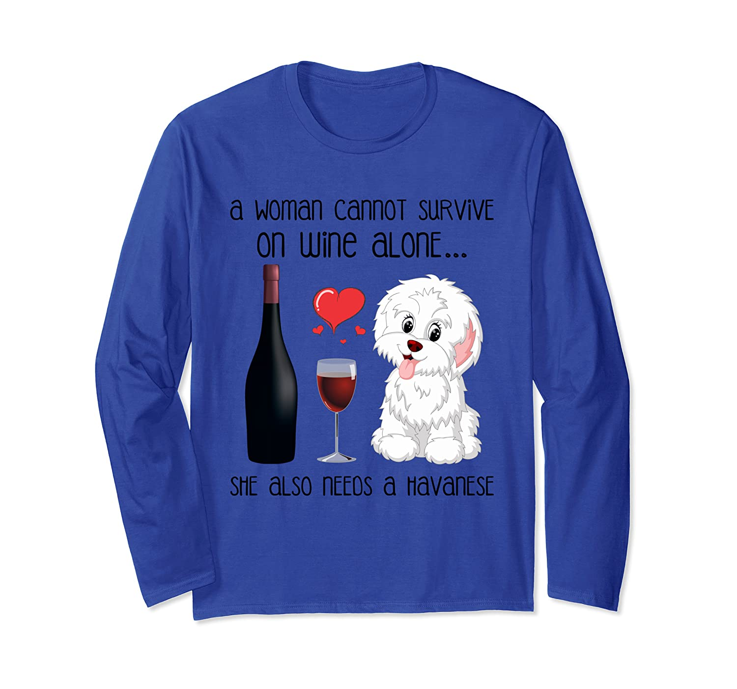 A Woman Cannot Survive On Wine Alone Havanese Lovers T Shirt