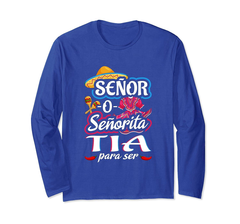 Senor Or Senorita Tia Para Ser Gender Reveal Mexican Fiesta Long Sleeve T-Shirt