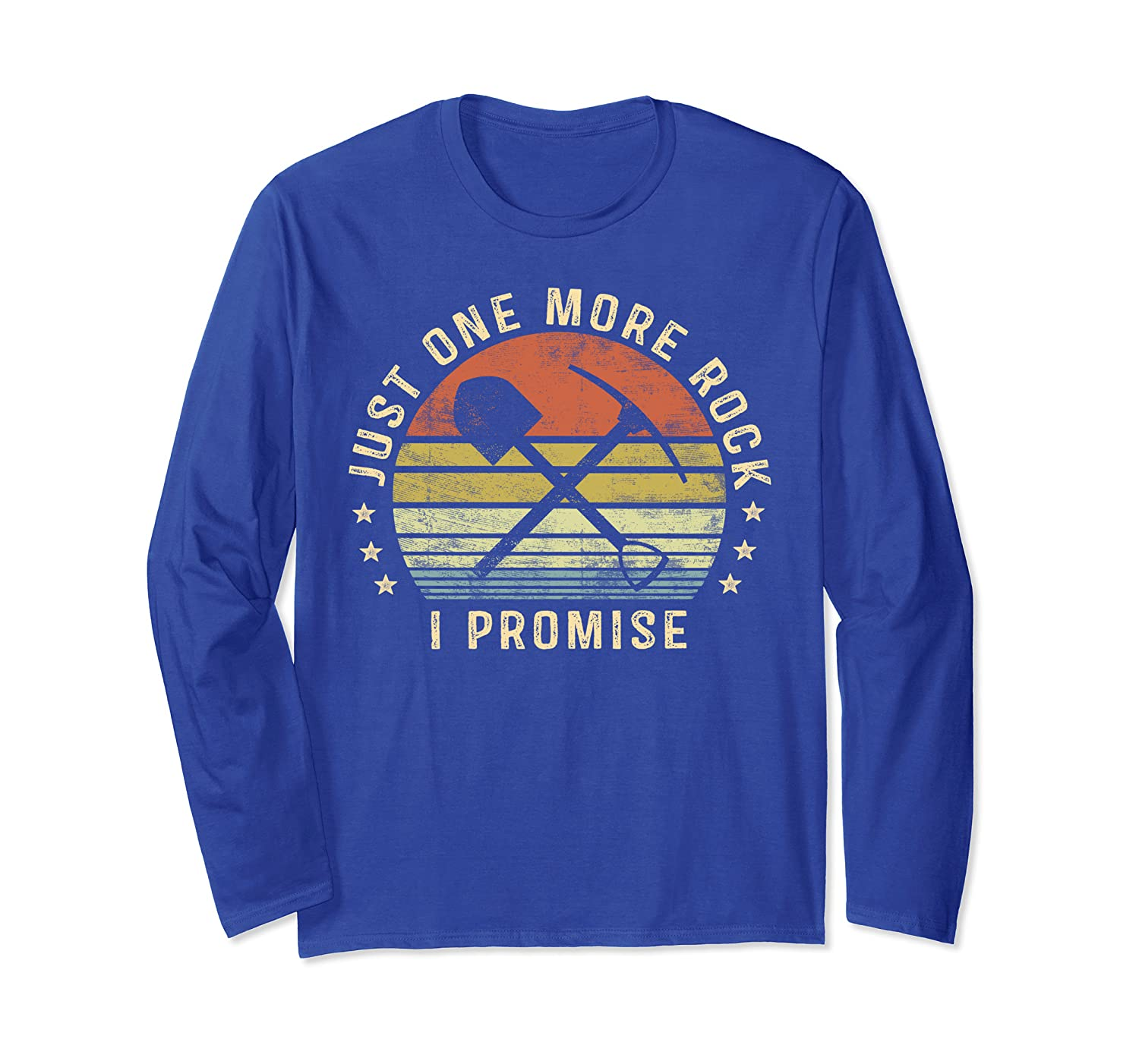 Geology Gifts Just One More Rock I Promise Funny Geologist Long Sleeve T-Shirt-ANZ