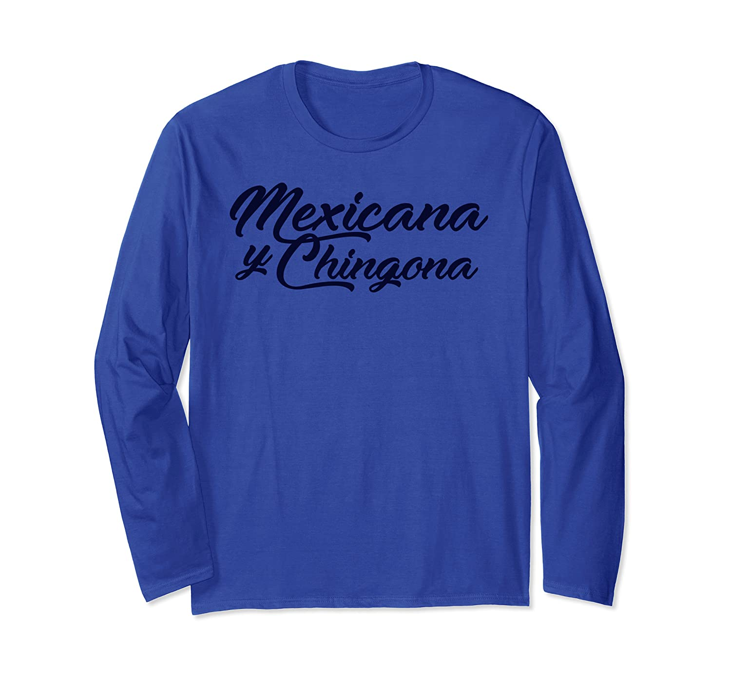 Mexicana Y Chingona Funny Mexican For Women Shirts