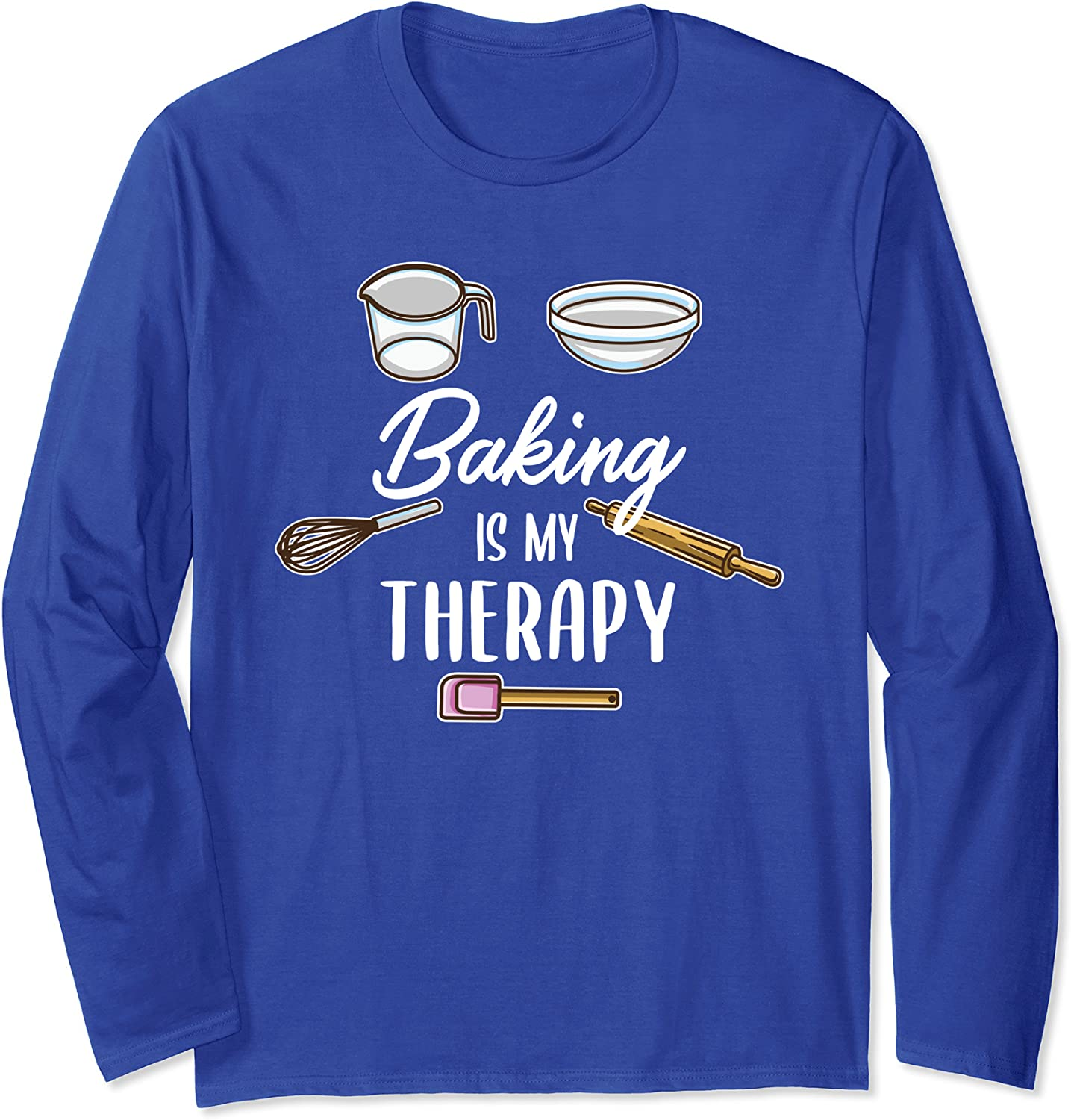 Baking Is My Therapy Pastry Chef Long Sleeve T-Shirt-TH
