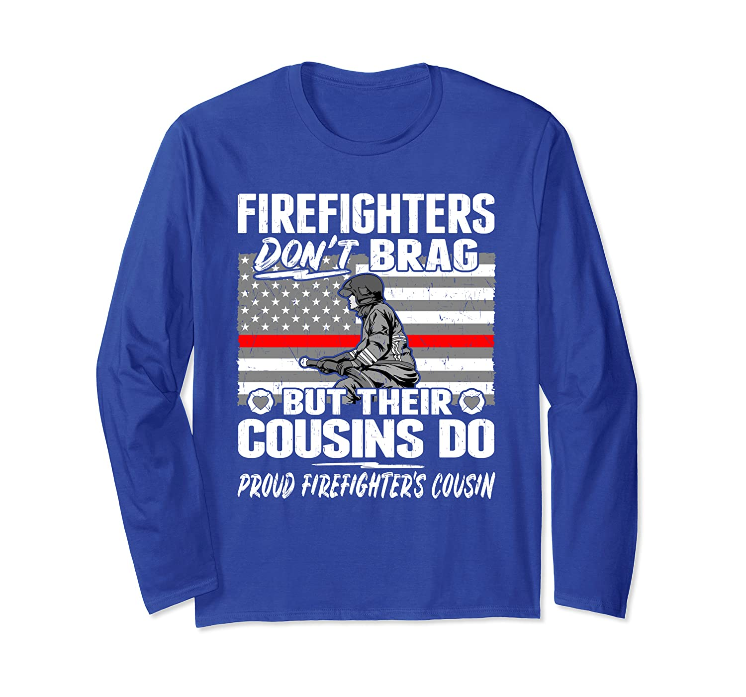 Firefighters Don't Brag Proud Firefighter Cousin Family Gift Long Sleeve T-Shirt