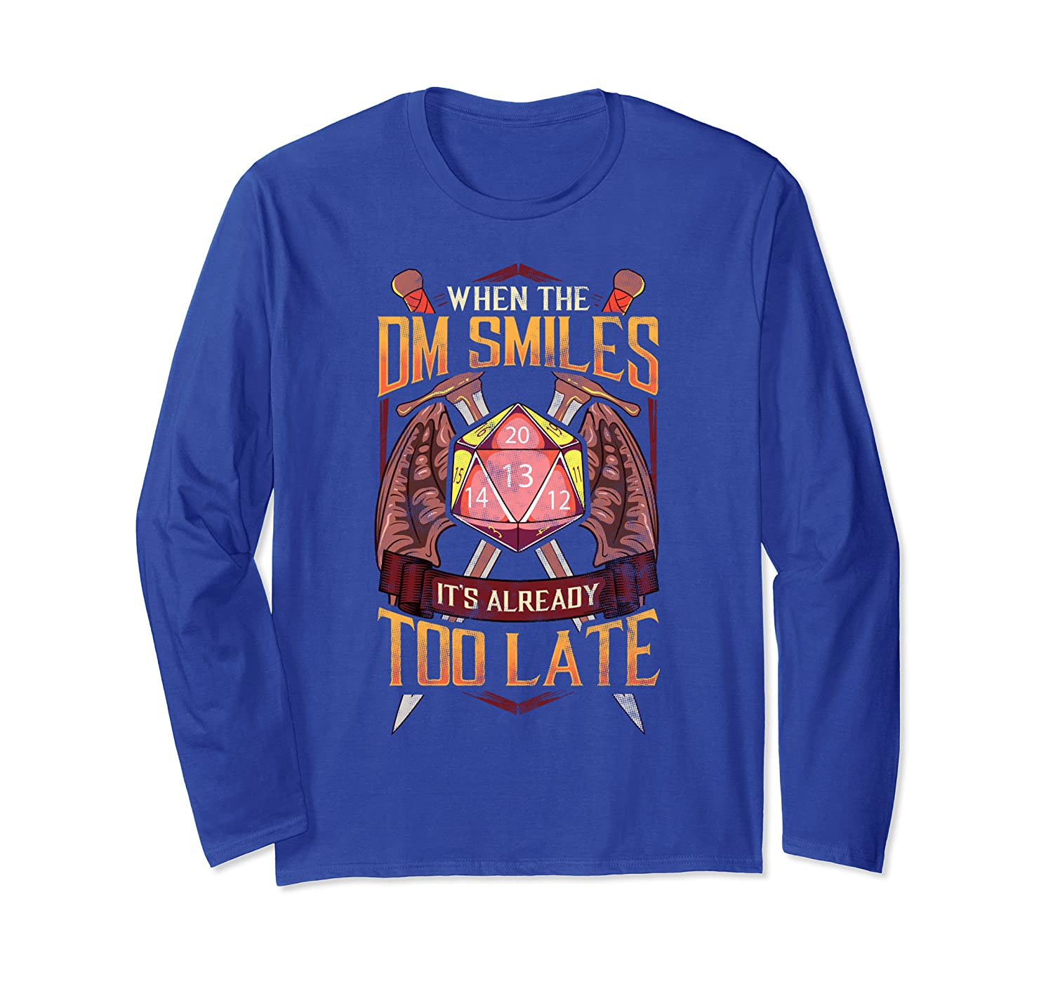 Funny When the DM Smiles, It's Already Too Late Gaming Long Sleeve T-Shirt-TH