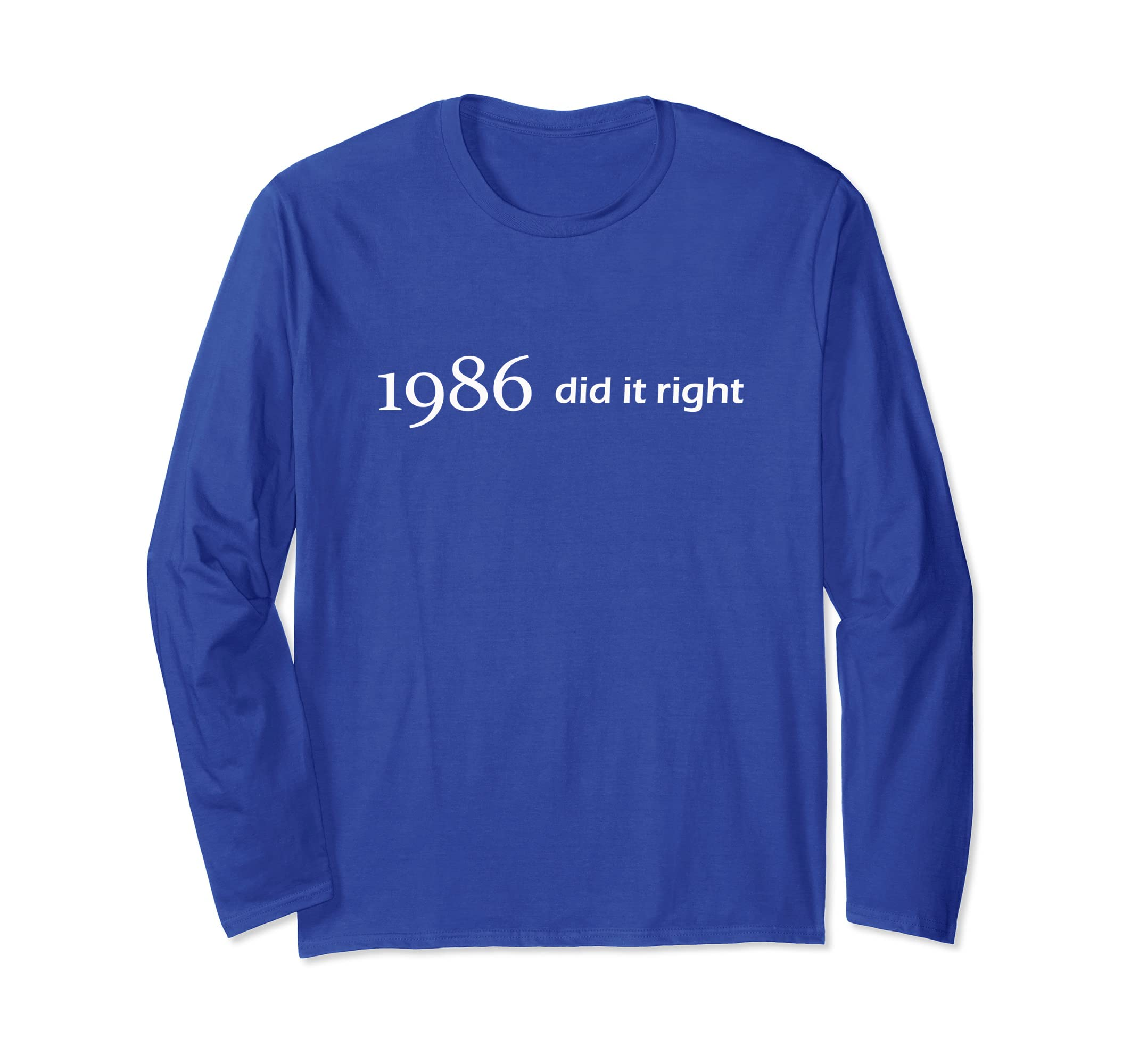1986 Did It Right Birth Year Comfortable Unisex Longsleeve-ln