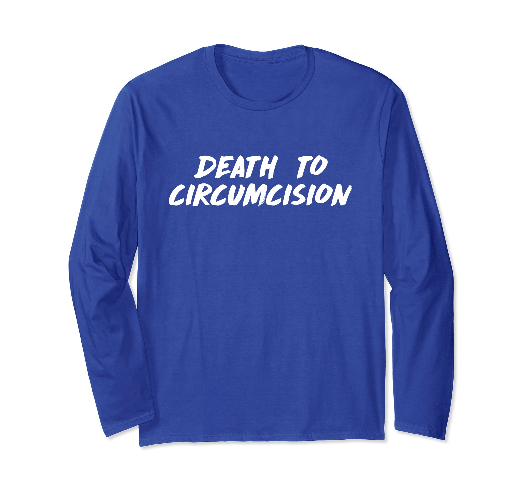 'Death To Circumcision' Intactivist Long Sleeve T Shirt-ln