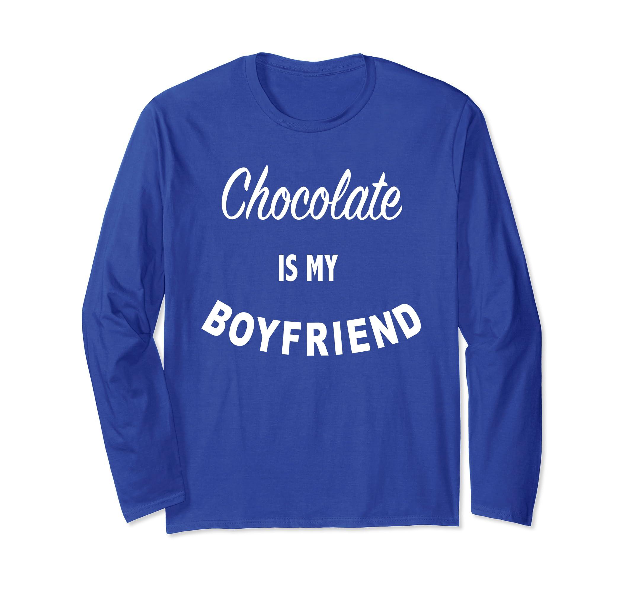 Chocolate Is My Boyfriend   Funny Chocoholic Slogan T Shirt-ln