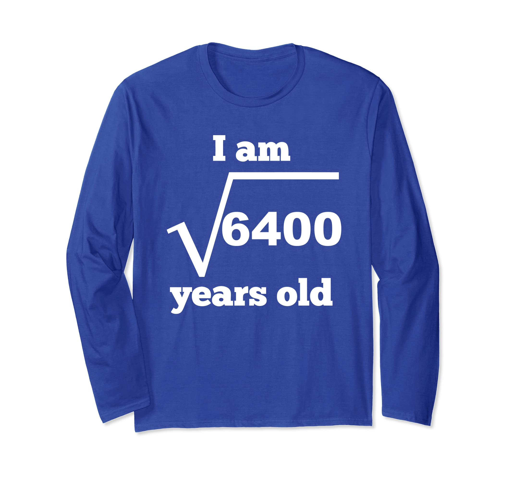 Amazon 80 Years Old Square Root 80th Birthday Long Sleeve T Shirt Clothing
