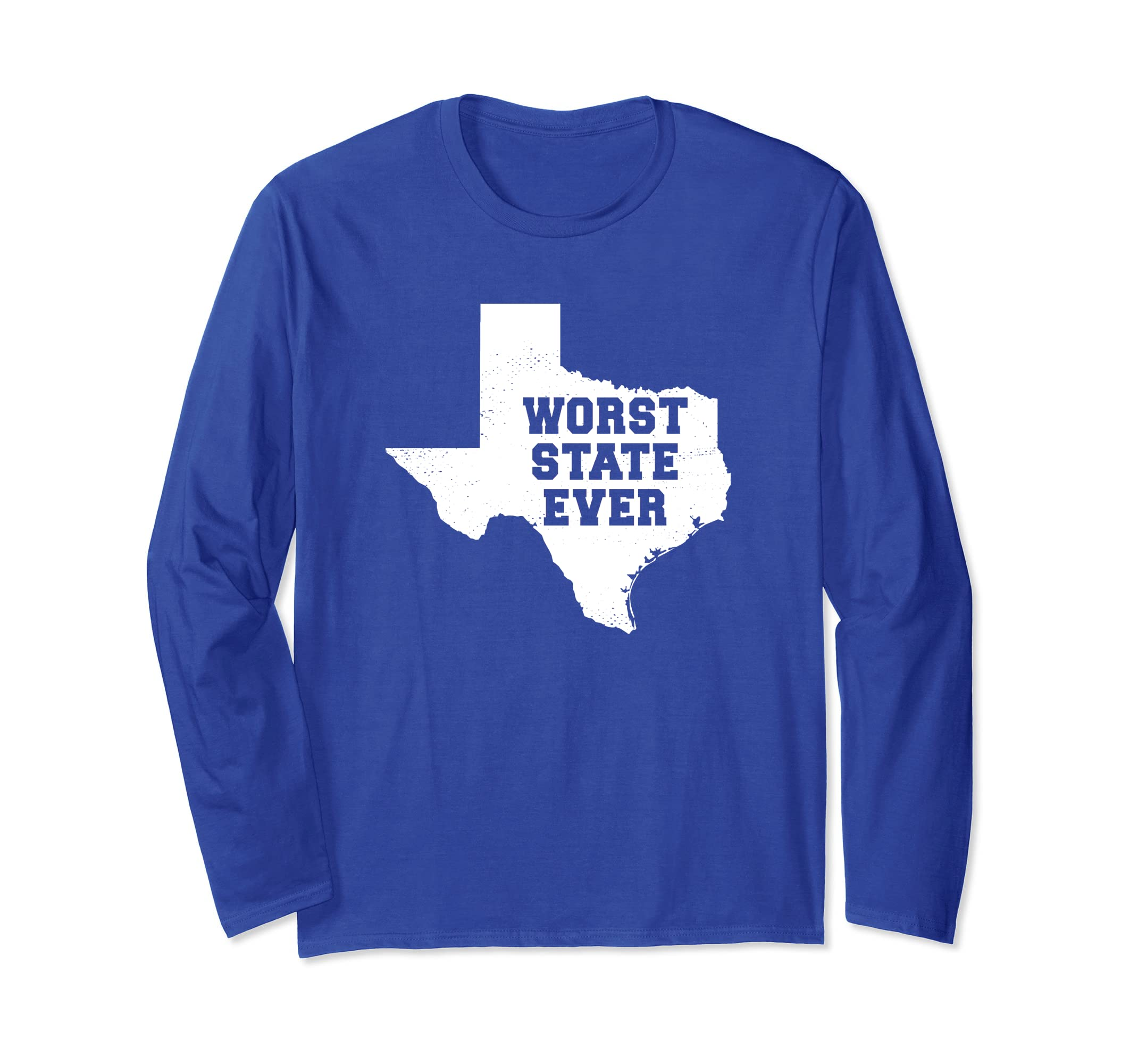 Worst State Ever   Texas   Armpit of the Union Blue Shirt-ln