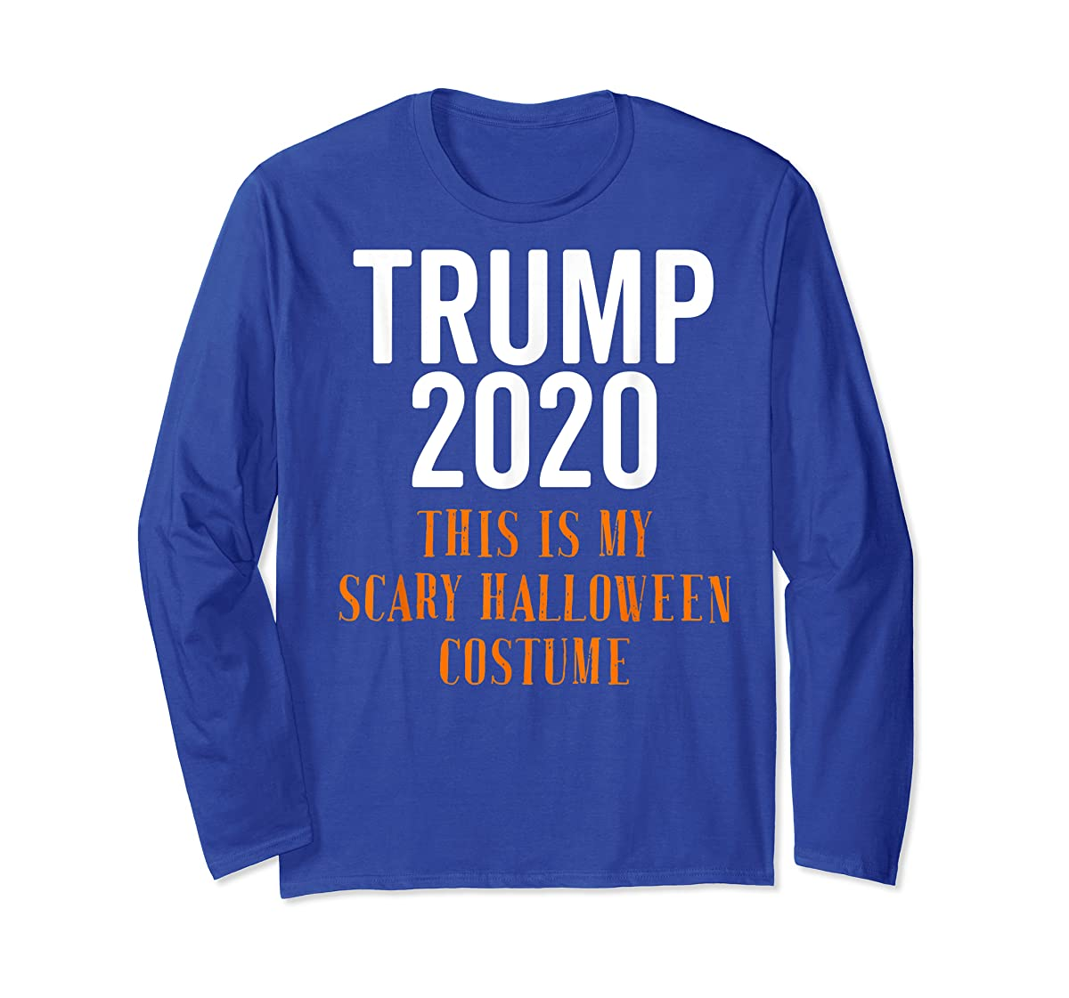 Scary Halloween No More Trump Funny Costume Anti Political T-Shirt-Long Sleeve-Royal