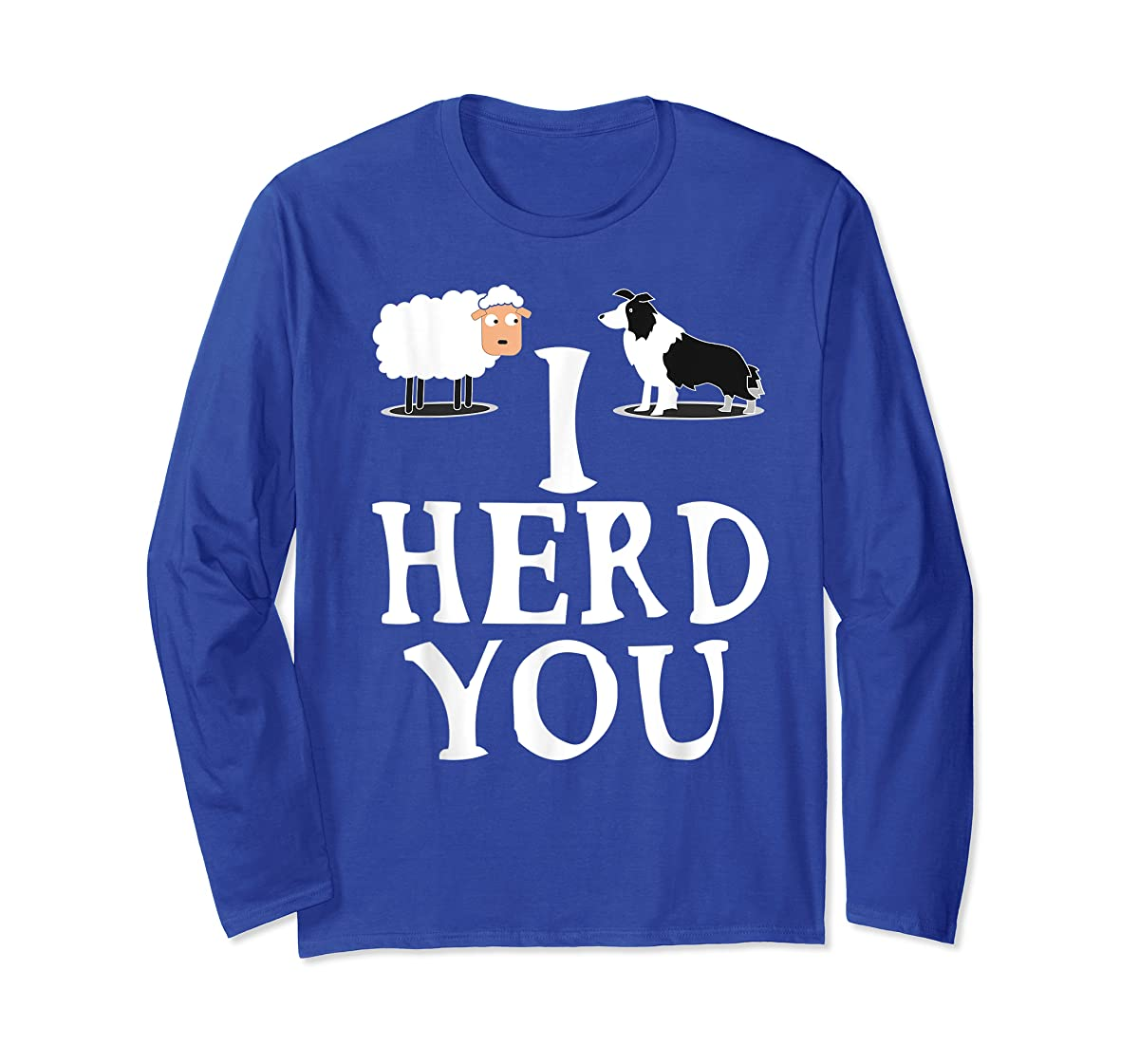 I HERD YOU BORDER COLLIE T shirt Gifts for Men Women Kids-Long Sleeve-Royal