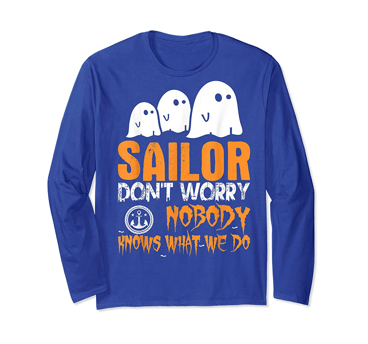 Sailor Nobody Knows What We Do Halloween T-Shirt-Long Sleeve-Royal