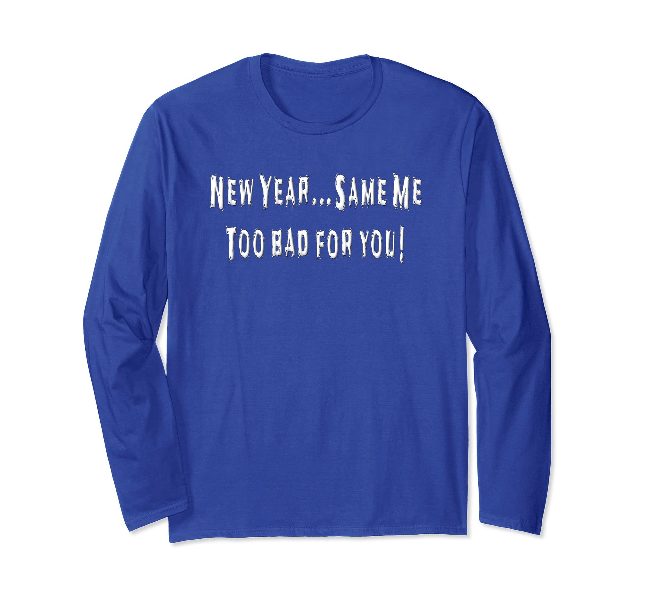 Amazon.com: New Year Same Me Shirt Long Sleeve Funny New ...