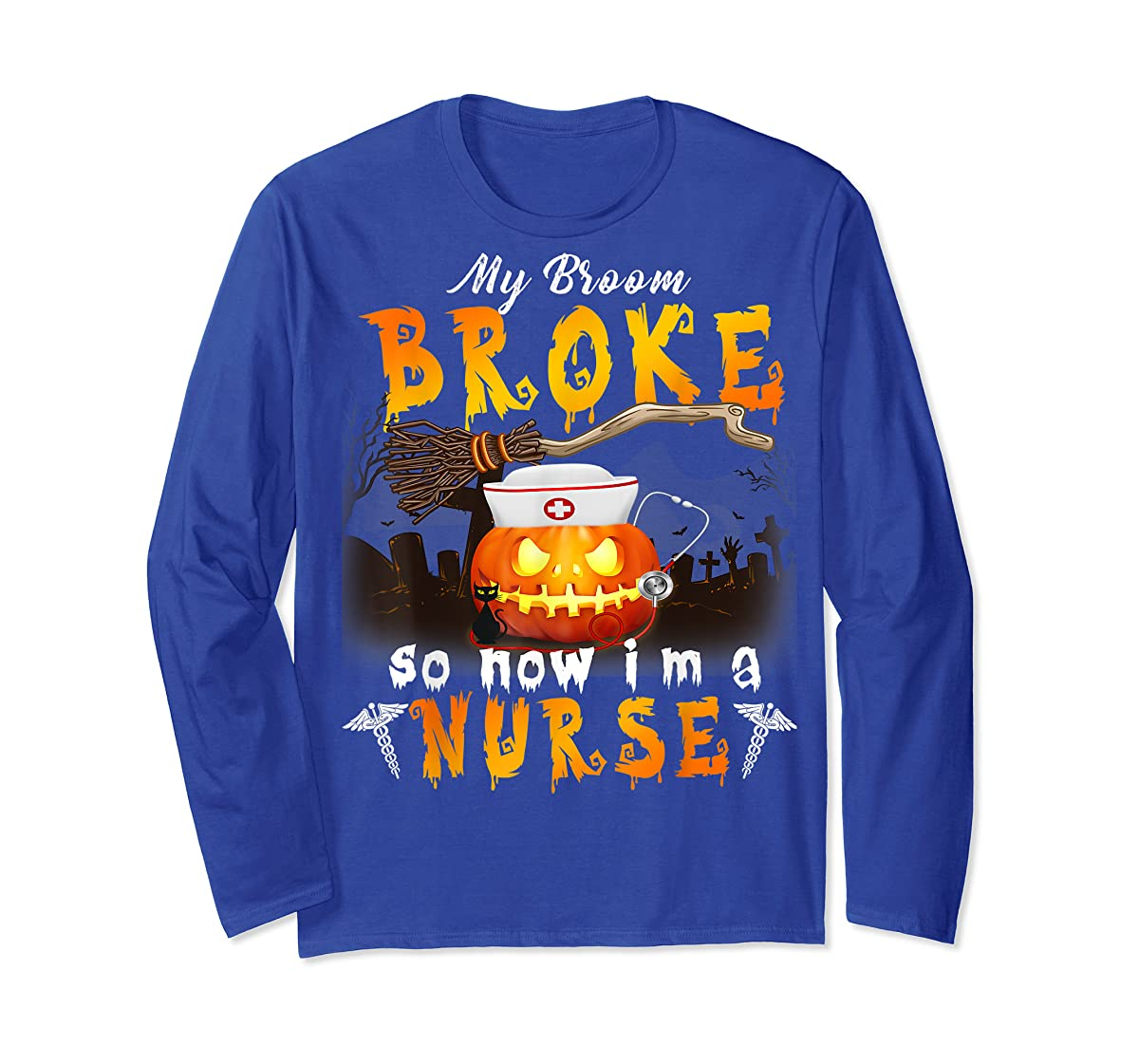 My Broom Broke So Now I'm A Nurse Halloween Costume Gift T-Shirt-Long Sleeve-Royal