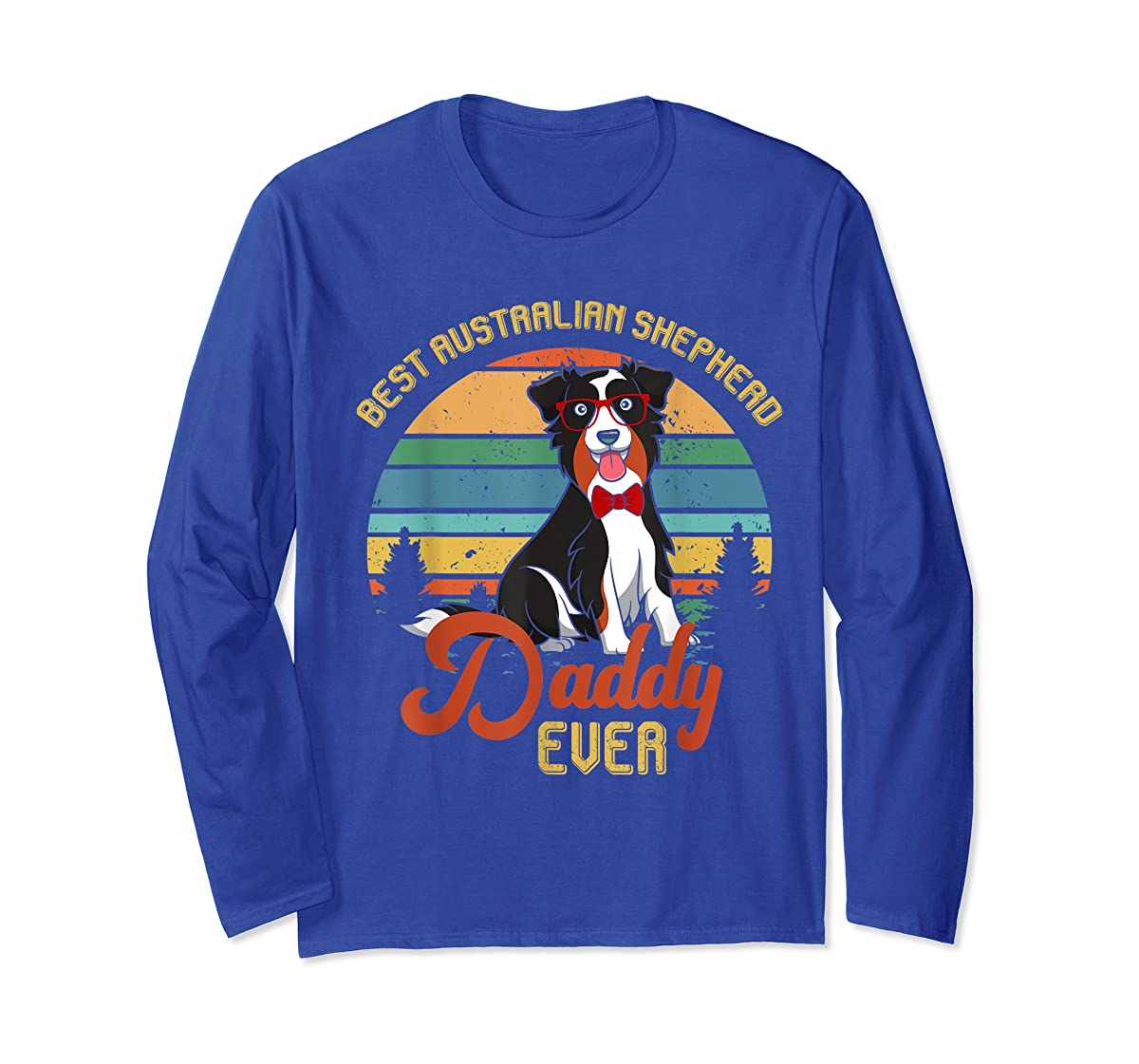 Best Australian Shepherd Daddy Ever Tshirt Father's day Gift-Long Sleeve-Royal