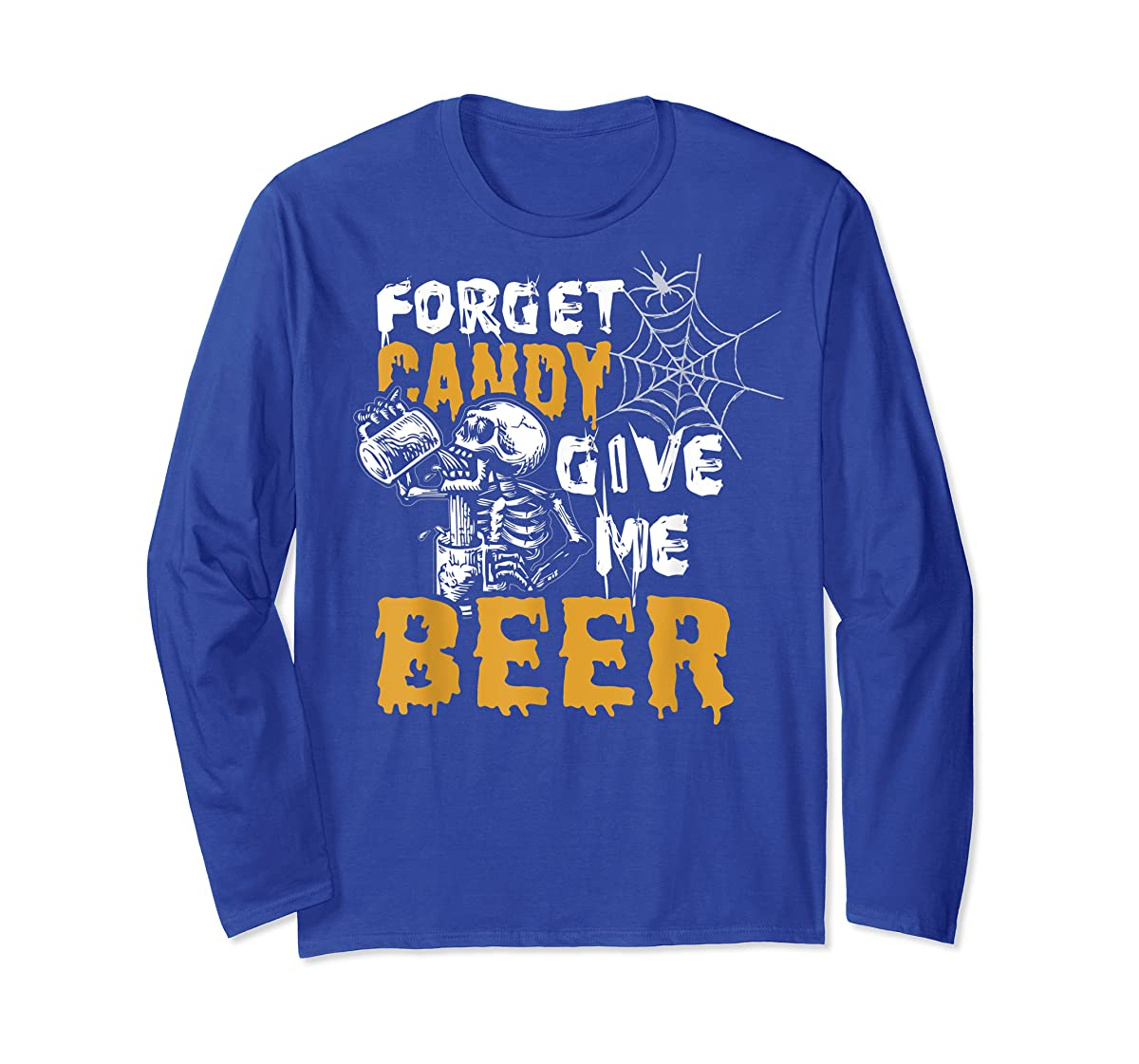 Forget Candy Give me Beer shirt Halloween Shirt gifts T-Shirt-Long Sleeve-Royal