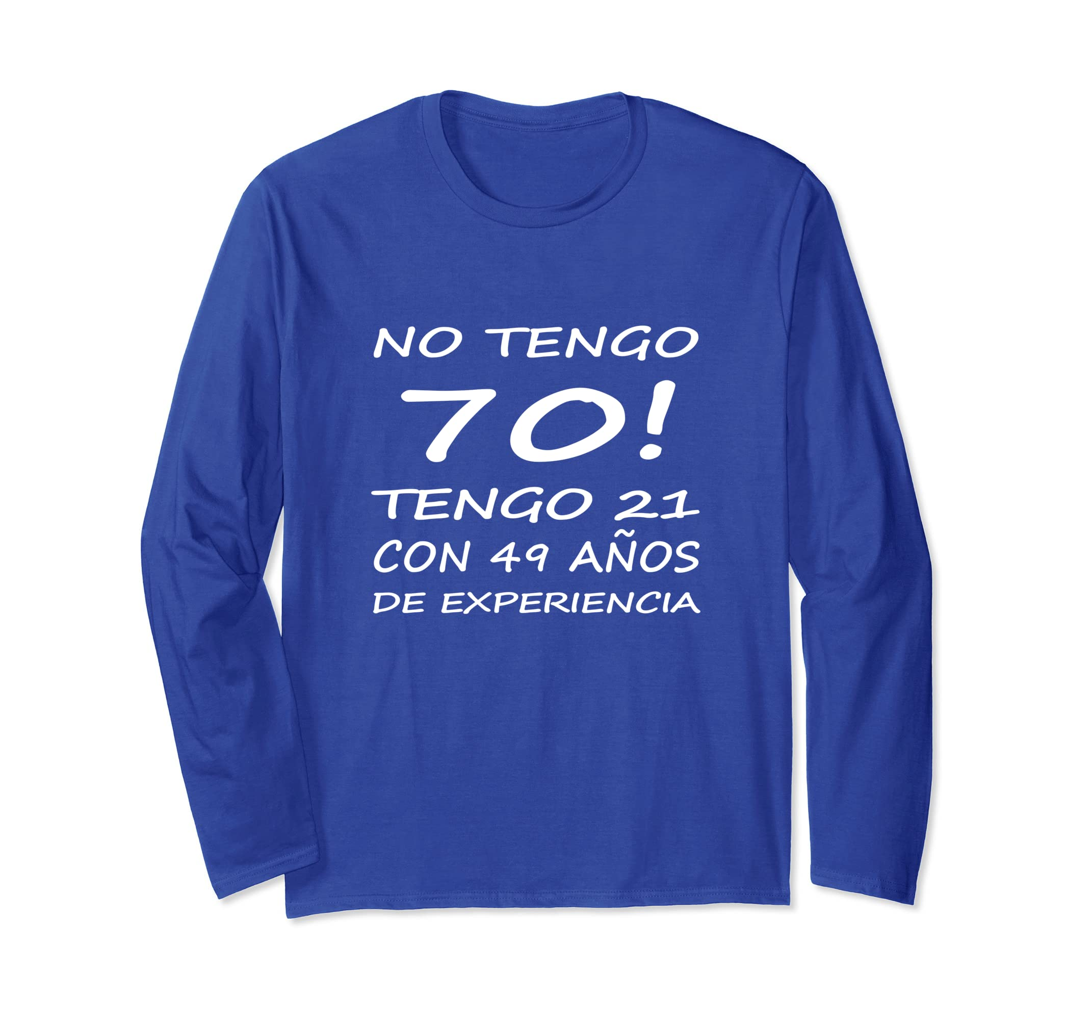 Amazon.com: Camiseta No Tengo 70 Tengo 21 1949 Cumpleanos 70 ...