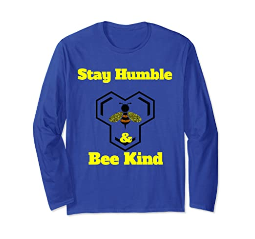 257629b0d44ed Amazon.com: Stay humble and bee kind shirt: Clothing