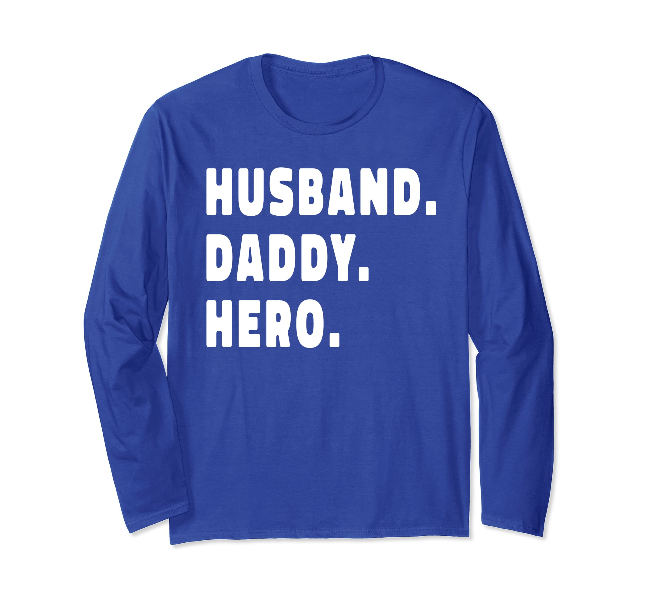 ad5da5bc Amazon.com: HUSBAND DADDY HERO Shirt Cute Funny Fathers Day Gift Long Sleeve  T-Shirt: Clothing