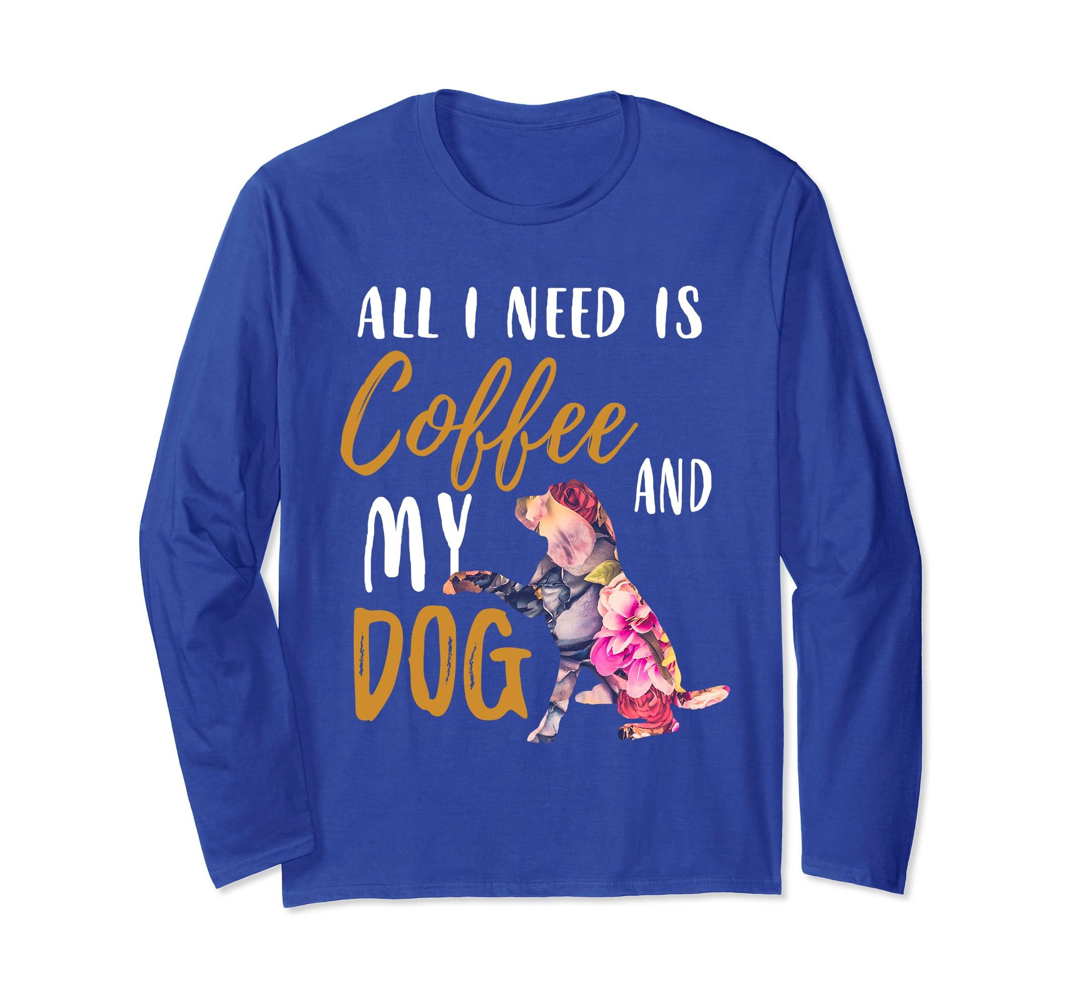 All I Need Is Coffee and My Dog T Shirt Coffee Dog Shirt-ln