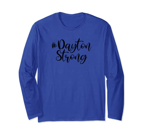 Dayton Ohio Strong And Proud Long Sleeve T Shirt