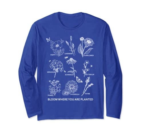 Bloom Where You Are Planted T Shirt Botanican Flower Gift Long Sleeve T Shirt