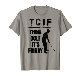 Amazon Com Think Golf Meme Weekend Golfer Tgif Fri Yay T Shirt Clothing The best memes from instagram, facebook, vine, and twitter about cute yay. amazon com