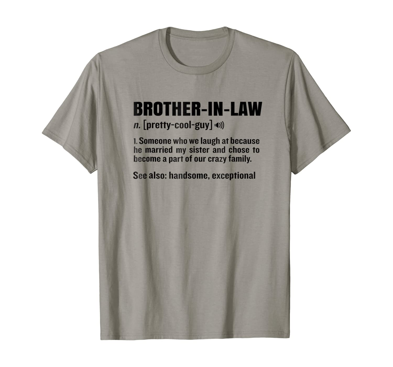 Amazon Com Brother In Law Funny Meaning T Shirt Crazy Brother Gag Gift Clothing
