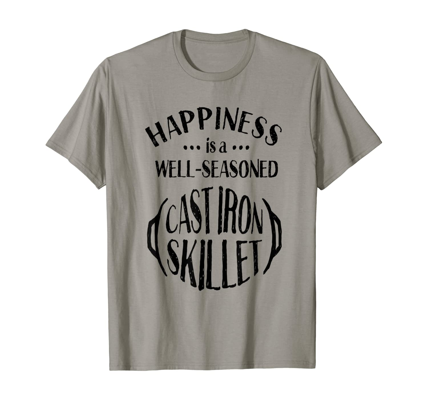 Cast Iron Happiness is a Well Seasoned Skillet T-Shirt