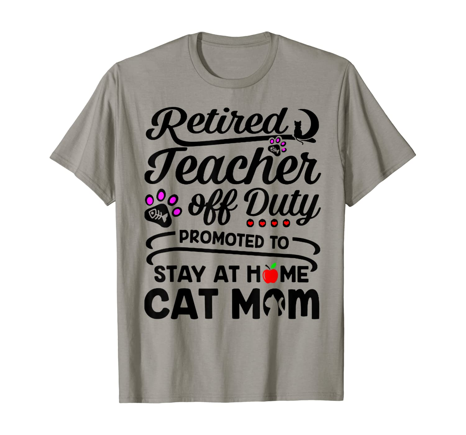 Retired Teacher Off Duty Promoted To Stay At Home Cat Mom T-Shirt