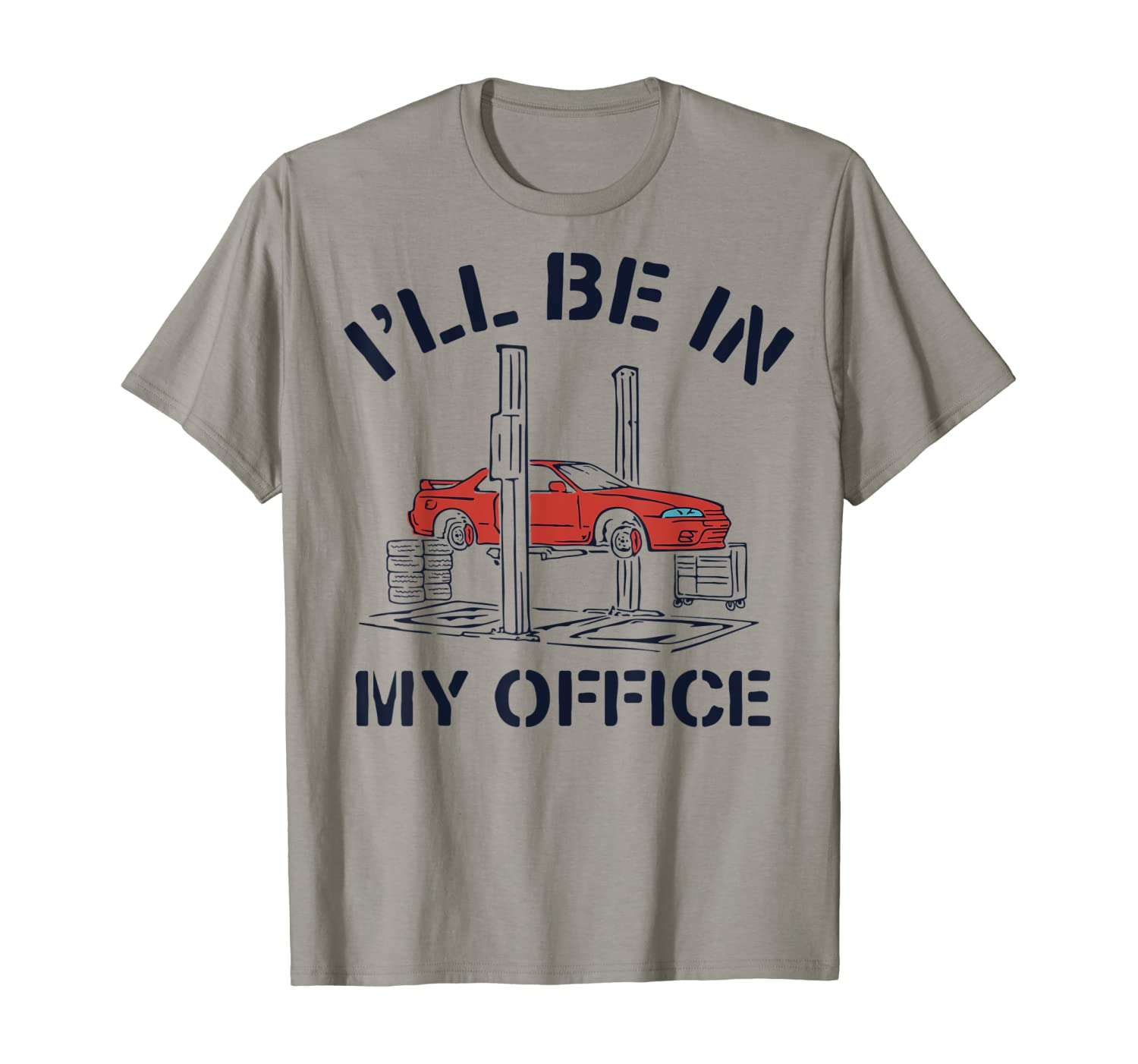 I'll Be In My Office Funny Auto Mechanic Gifts Car Mechanics T-Shirt