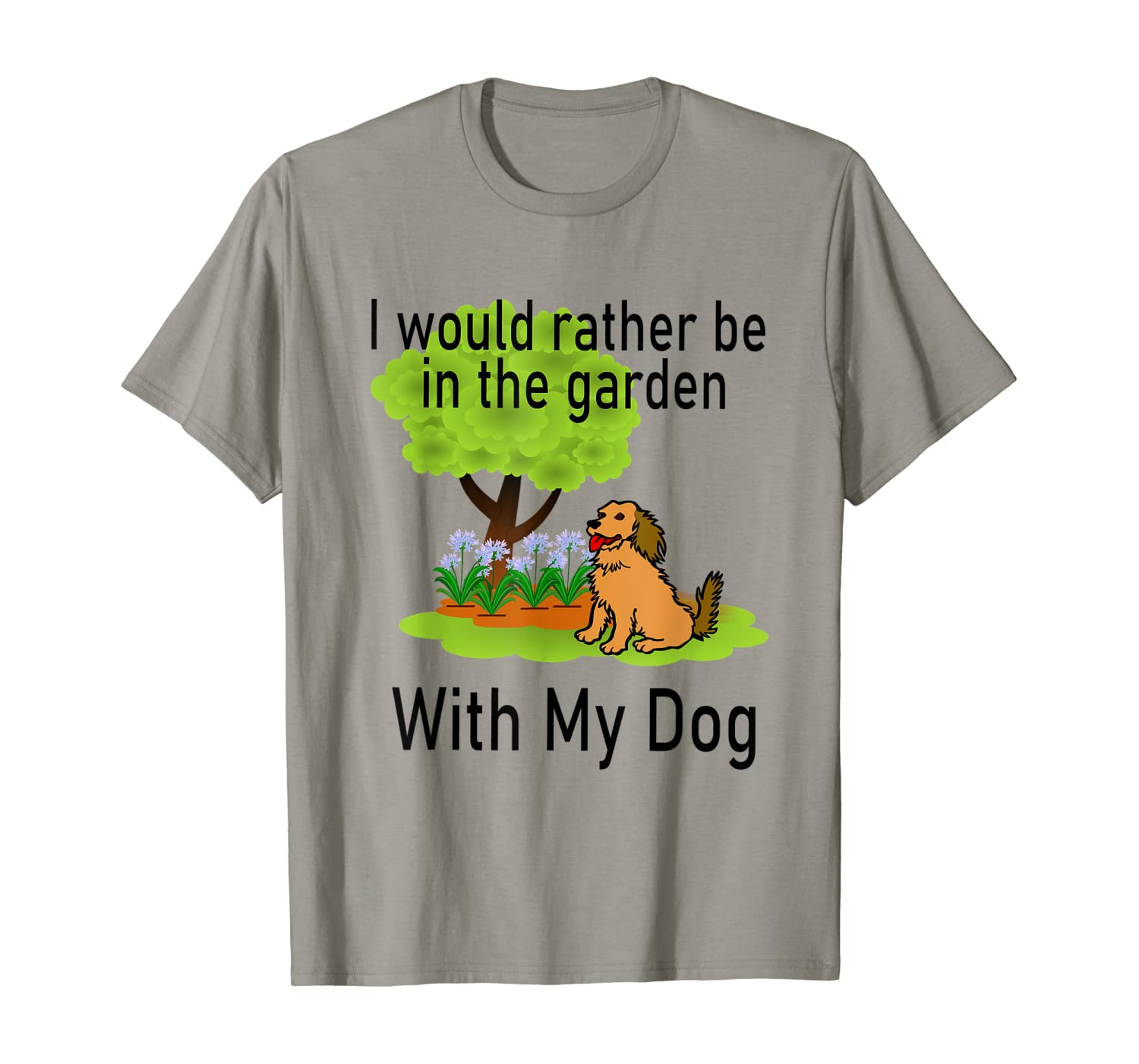I'd Rather be in the Garden with my Dog! T-Shirt