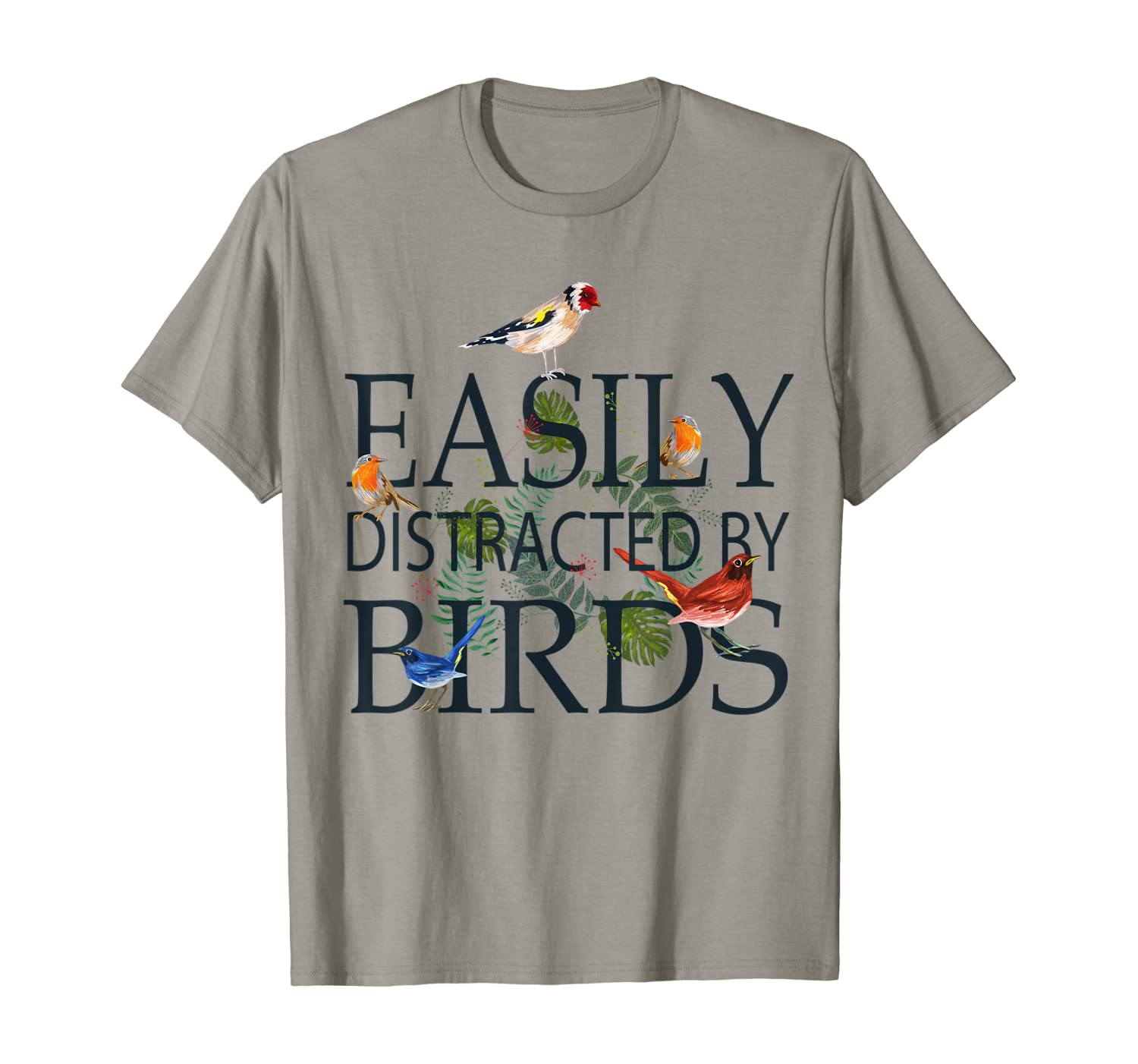 Bird Lovers Gifts For Women Men | EASILY DISTRACTED BY BIRDS T-Shirt