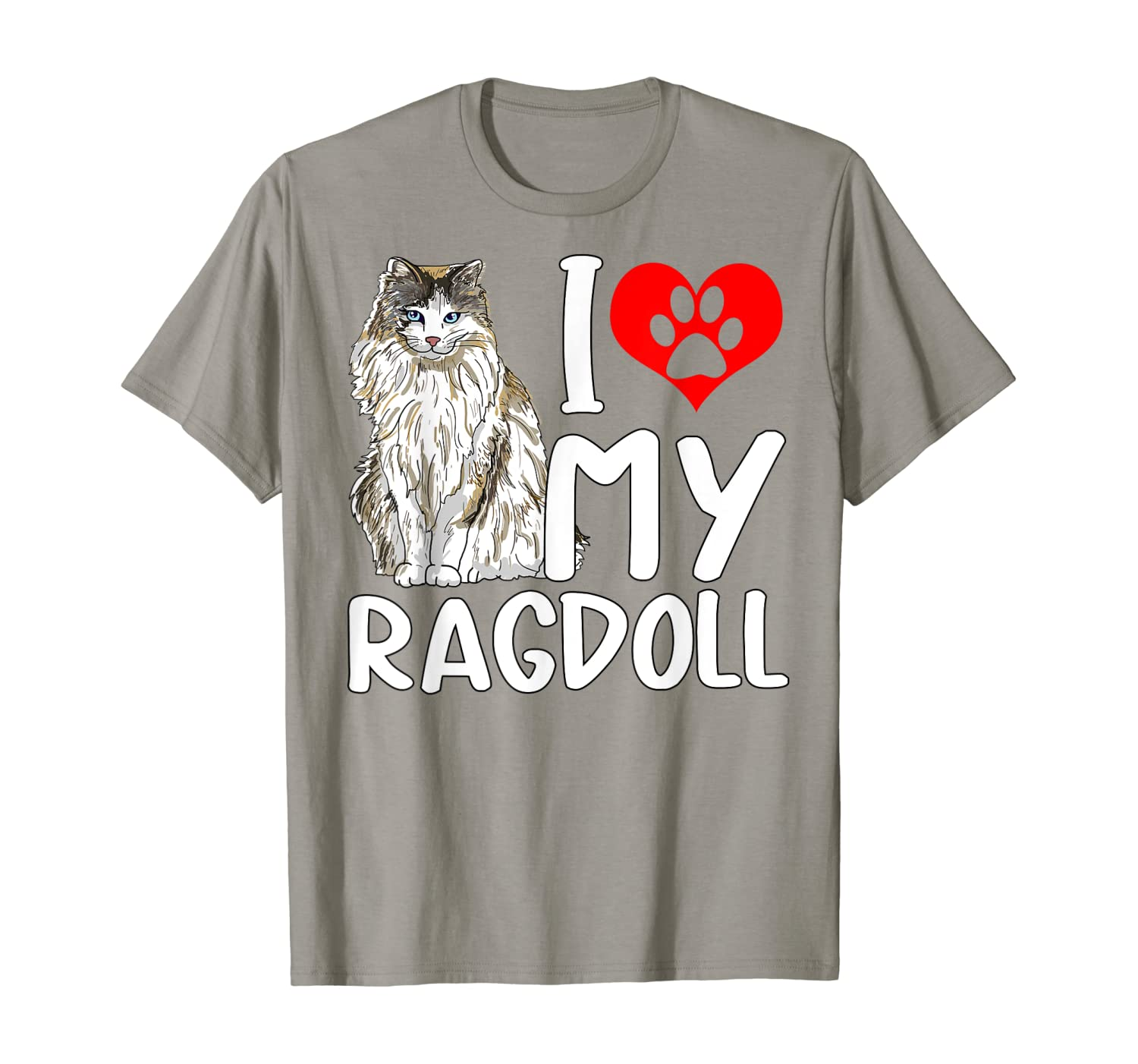 I Love My Ragdoll Cat Gift For Men Women And Kids T-Shirt
