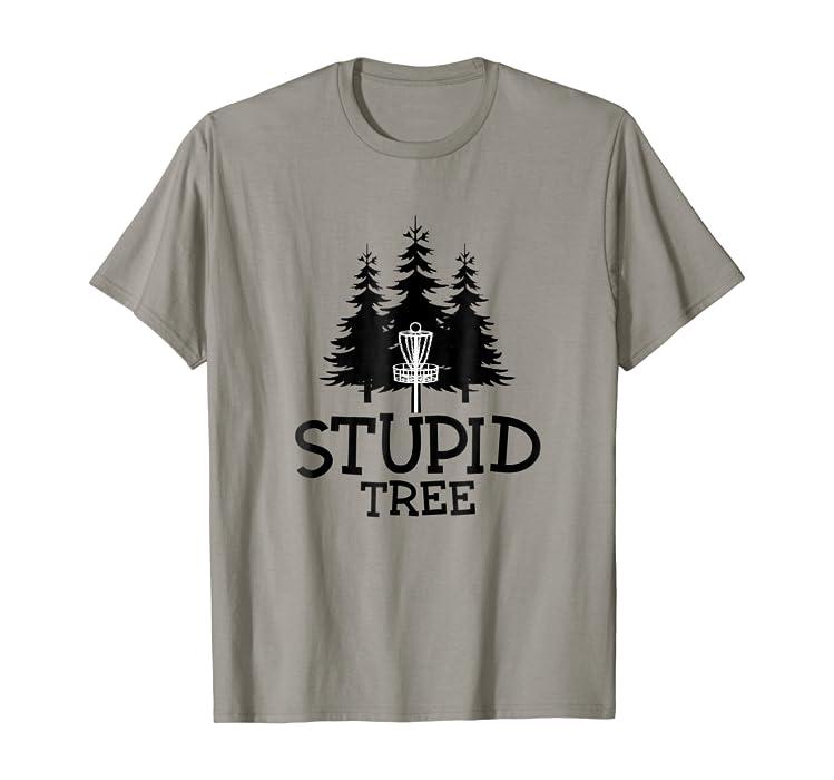 274215c10 Amazon.com: Stupid Tree Disc Golf T-Shirt   Funny Frisbee Golf Tee: Clothing