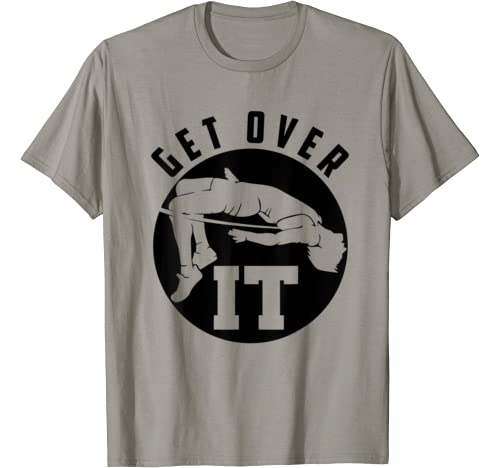 Get Over It   Funny High Jump Cute Jump Sports Athlete Gift T Shirt
