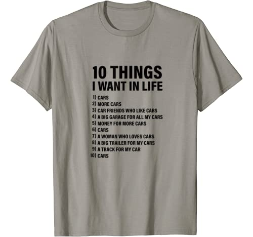 10 Things I Want In Life   Funny Gift Idea For Car Lovers T Shirt