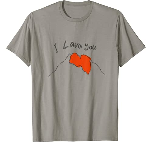 I Lava You Volcano: Valentines Day, Mothers Day, Anniversary T Shirt