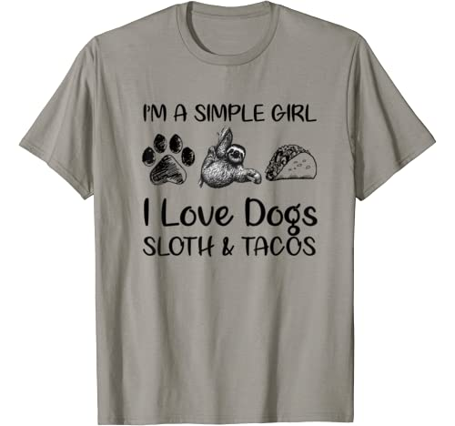 I'm A Simple Girl I Love Dogs Sloth And Tacos T Shirt
