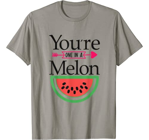 Valentines Day Funny Gift,You're, One In A Melon T Shirt