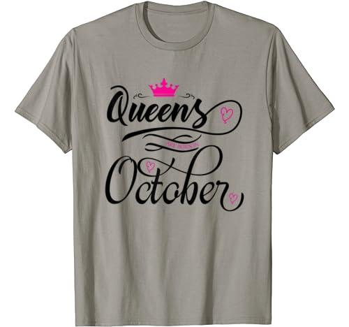 Queens Are Born In October T Shirt Women Tshirt Girls Woman T Shirt