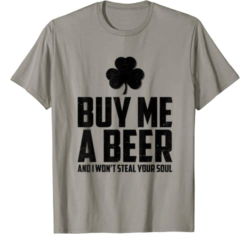 Buy Me A Beer And I Won't Steal Your Soul St Patrick's Day T Shirt
