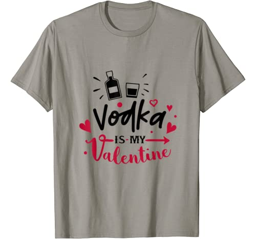 Anti Valentines Day Gifts   Vod Ka Is My Valentine, Funny T Shirt