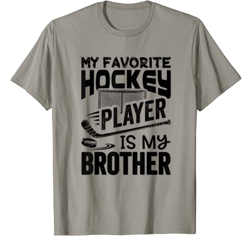 My Favorite Hockey Player Is My Brother Funny Gift T Shirt