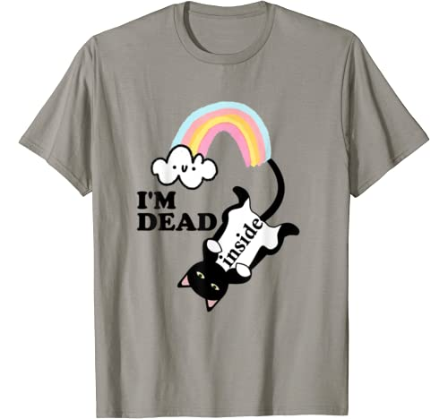 I'm Dead Inside Shirt,Rainbow Cat Gift,Funny Sarcastic Quote T Shirt