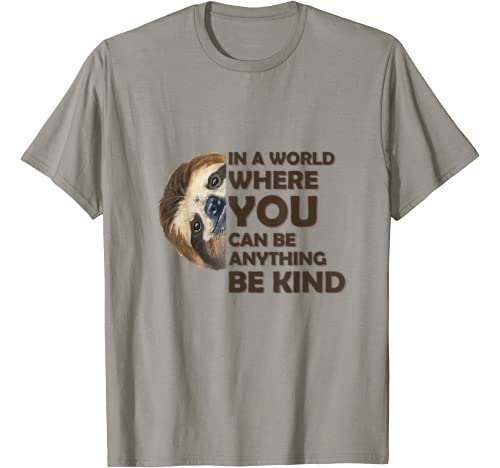 In A World Where You Can Be Anything Be Kind T Shirt