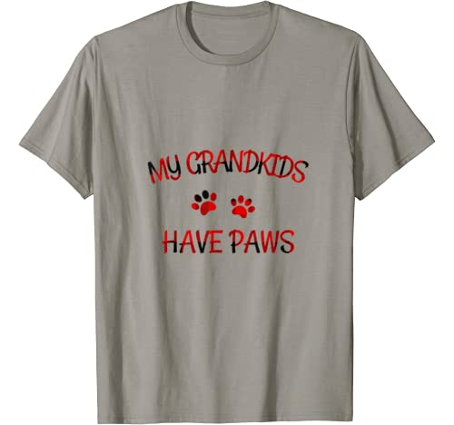 My Grandkids Have Paws Funny Dog Cat Grandma Gift T Shirt
