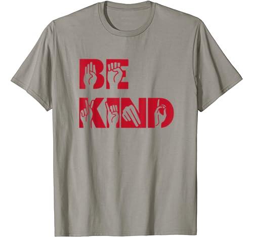 Be Kind Hand Sign Language Teachers Melanin Interpreter Asl T Shirt