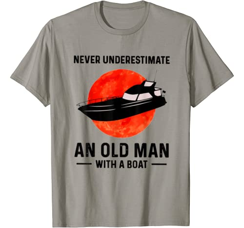 Never Underestimate An Old Man With A Boat T Shirt